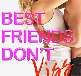 Best Friends Don't Kiss - Max Monroe