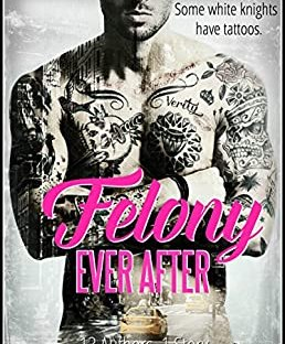 Felony Ever After by 13 Authors