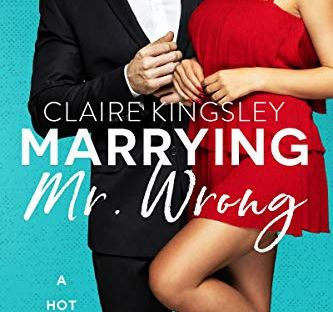 Marrying Mr. Wrong - Claire Kingsley