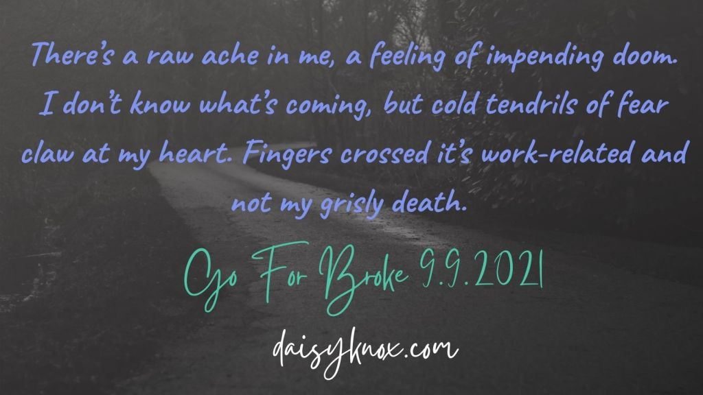 Impending Doom - Excerpt from Go For Broke by Daisy Knox