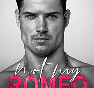 Not My Romeo by Ilsa Madden-Mills - Game Changers book 1