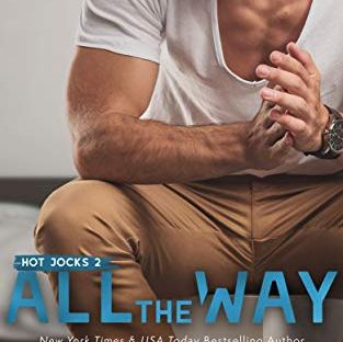 All The Way by Kendall Ryan - Hot Jocks book 2