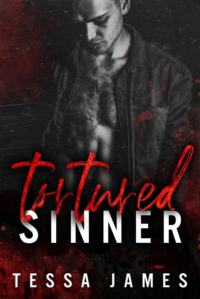 Release Blitz: Tortured Sinner by Tessa James - Sinners & Angels duet book 1