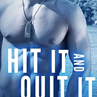 Hit It And Quit It by Melynda Price