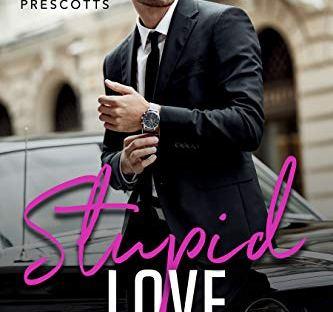 Stupid Love by Tara Wyatt - The Prescotts book 1