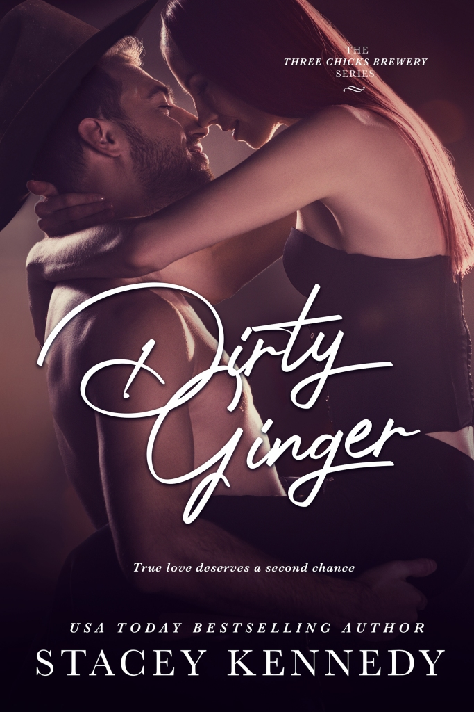 Dirty Ginger by Stacey Kennedy - Three Chicks Brewery book 3