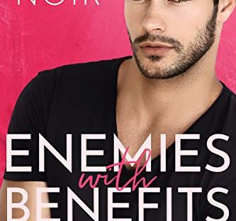 Enemies With Benefits by Roxie Noir - Loveless Brothers book 1