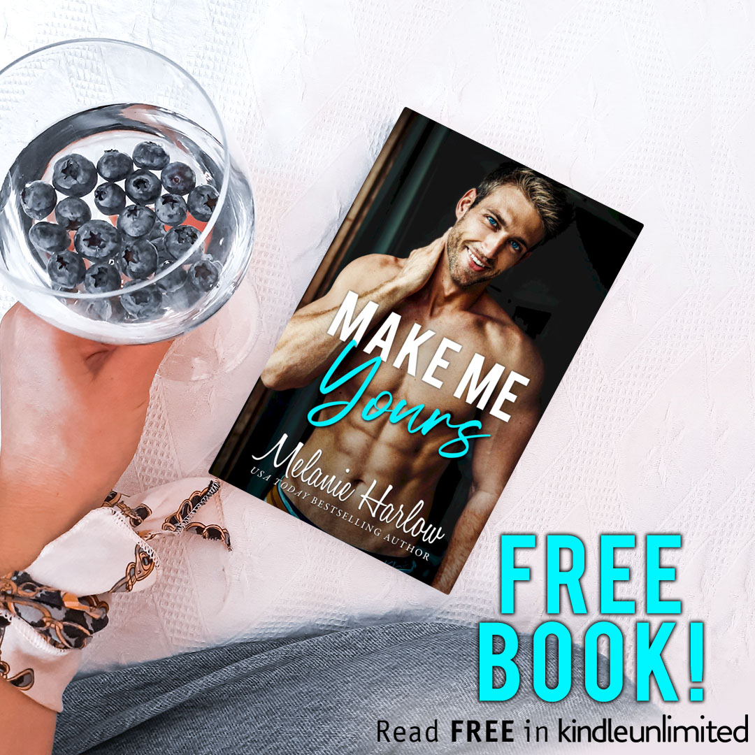 Free Book: Make Me Yours by Melanie Harlow