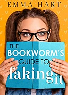 The Bookworm's Guide to Faking It by Emma Hart - Bookworm's Guide book 2