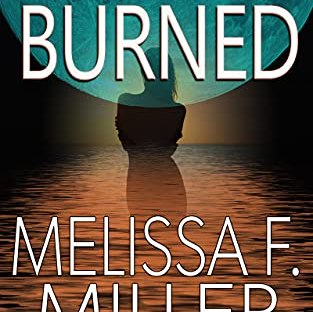 Burned by Melissa F. Miller