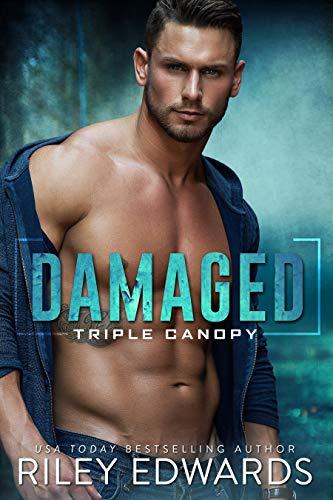 Damaged by Riley Edwards - Triple Canopy book 1