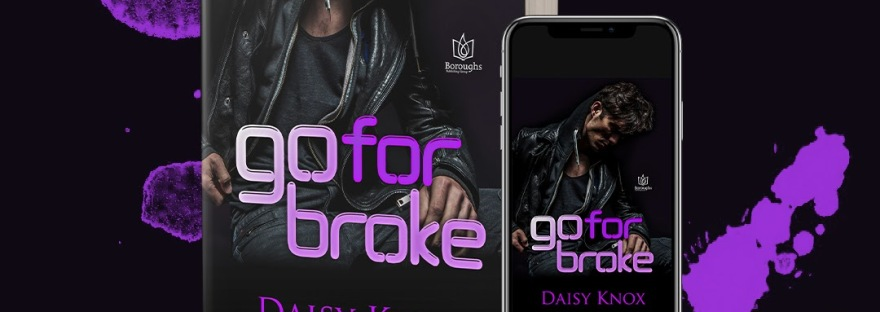 Go For Broke by Daisy Knox