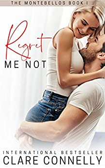Regret Me Not by Clare Connelly