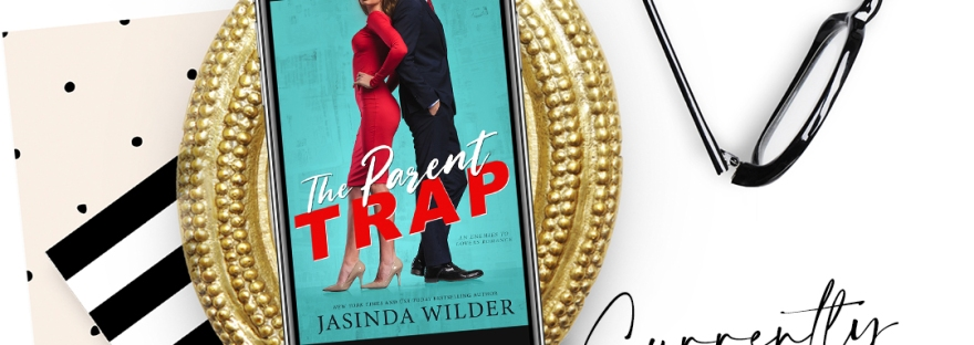 The Parent Trap by Jasinda Wilder Available August 13