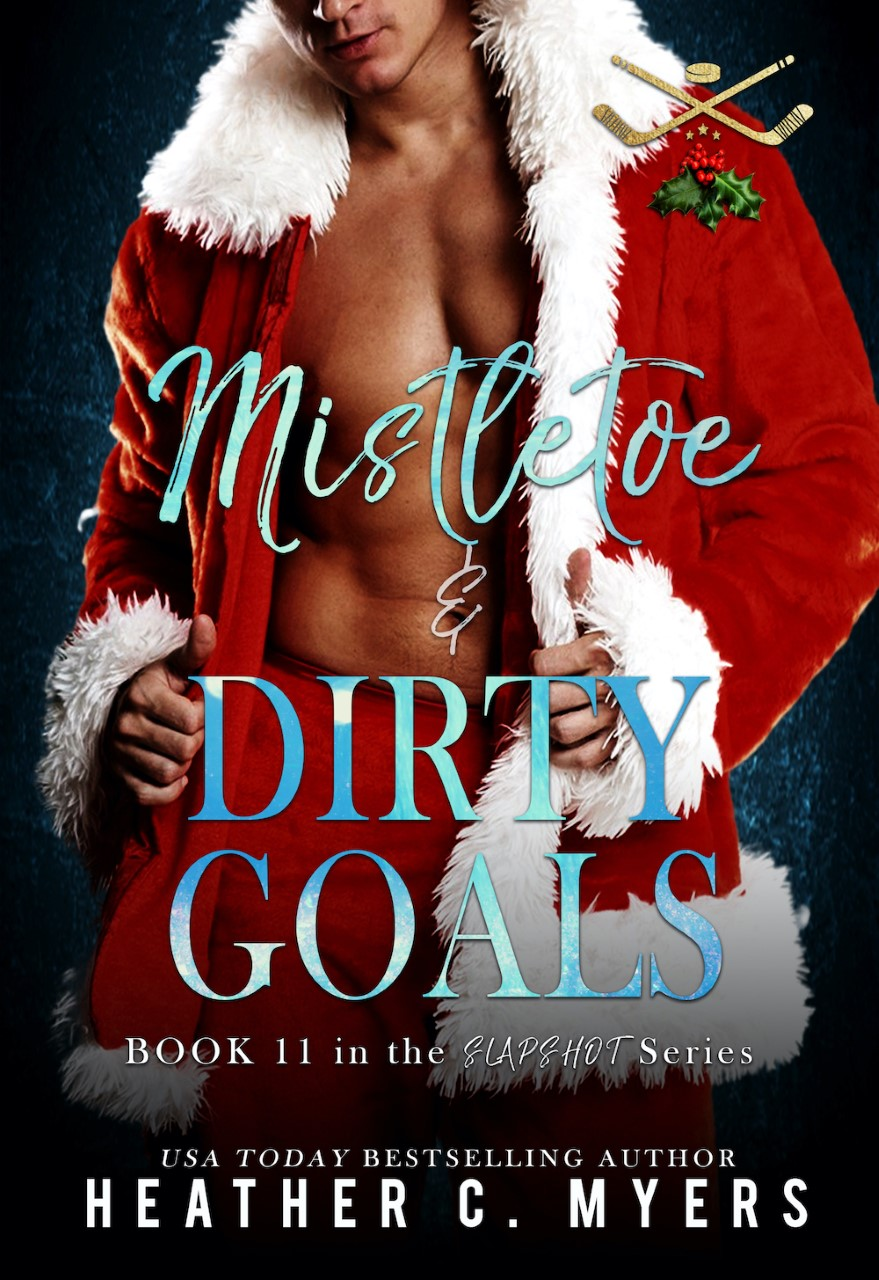 Mistletoe and Dirty Goals by Heather C. Myers