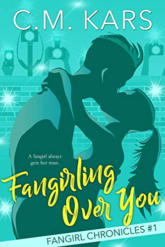Fangirling Over You by CM Kars