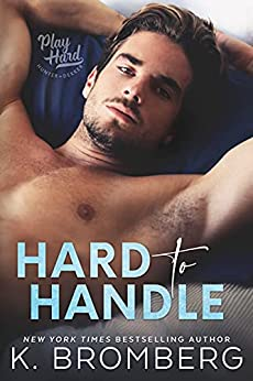 Hard To Handle by K Bromberg